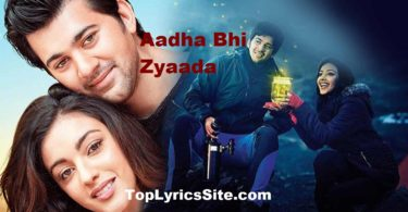 Aadha Bhi Zyaada Lyrics