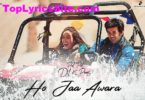 Ho Jaa Awara Lyrics