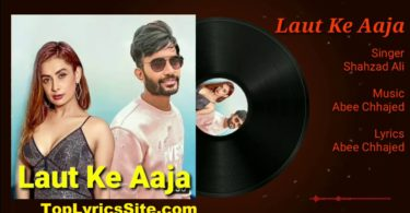 Laut Ke Aaja Lyrics