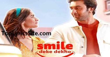 SmileDeke Dekho Lyrics