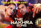 The Wakhra Lyrics