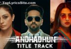 AndhaDhun Lyrics (Title Track)Lyrics