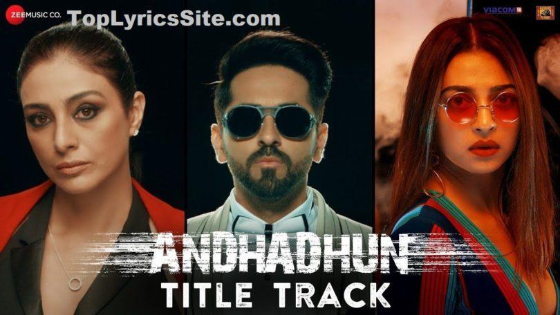 AndhaDhun Lyrics (Title Track)Lyrics