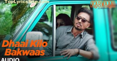 Dhai Kilo Bakwaas Lyrics