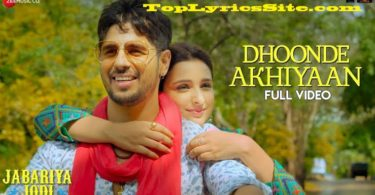 Dhoonde Akhiyaan Lyrics
