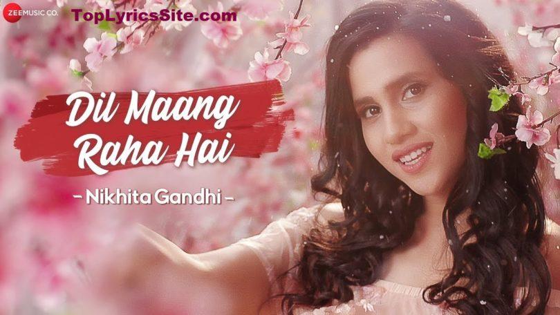 Dil Mang Raha hai Lyrics