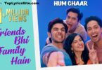 Friends Bhi Family Hain Lyrics