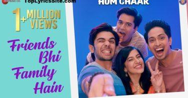 Friends Bhi Family Hain Lyrics