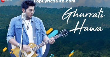 Ghurrati Hawa Lyrics