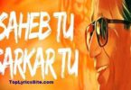 Saheb Tu Sarkar Tu Lyrics