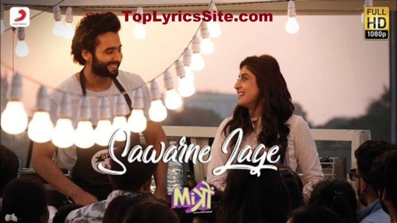 Sawarne Lage Lyrics