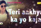 Teri Aakhya Ka Yo Kajal Lyrics