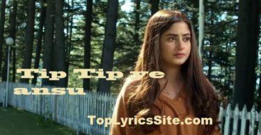 Tip Tip ye ansu OST Lyrics