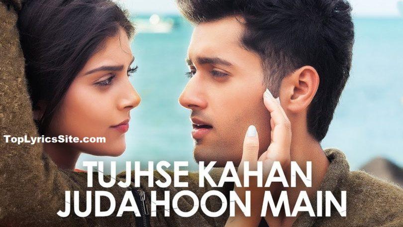 Tujhse Kahan Juda Hoon Main Lyrics