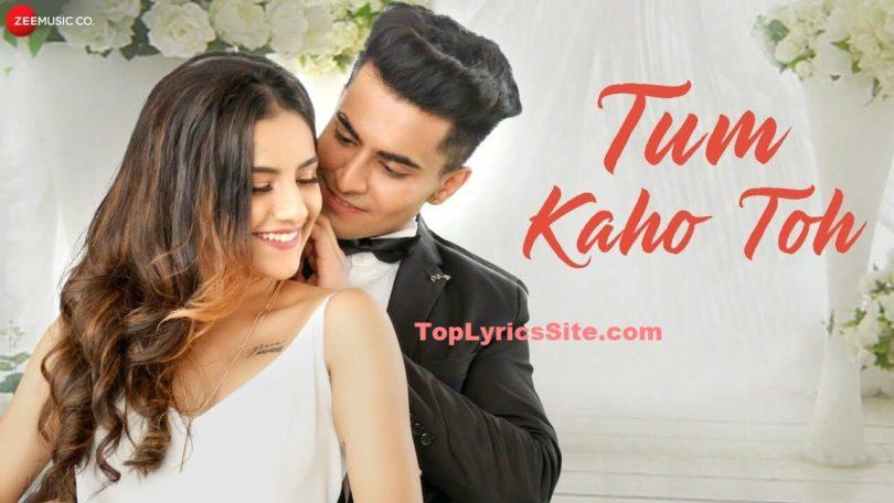 Tum Kaho Toh Lyrics