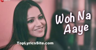 Woh Na Aaye Lyrics