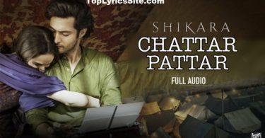 Chattar Pattar Lyrics