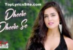 Dheere Dheere Se Lyrics