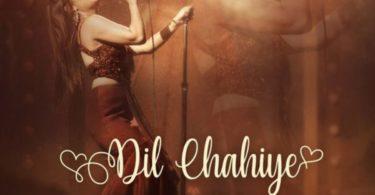 Dil Chahiye Lyrics