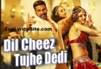 Dil Cheez Tujhe Dedi Lyrics