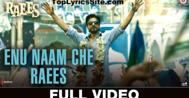 Enu Naam Che Raees Lyrics