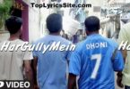 Har Gully Mein Dhoni Hai Lyrics