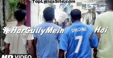 Har Gully Mein Dhoni Hai Lyrics