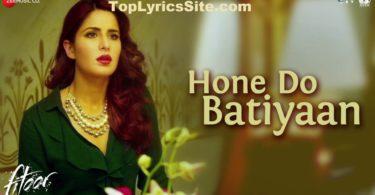 Hone Do Batiyaan Lyrics