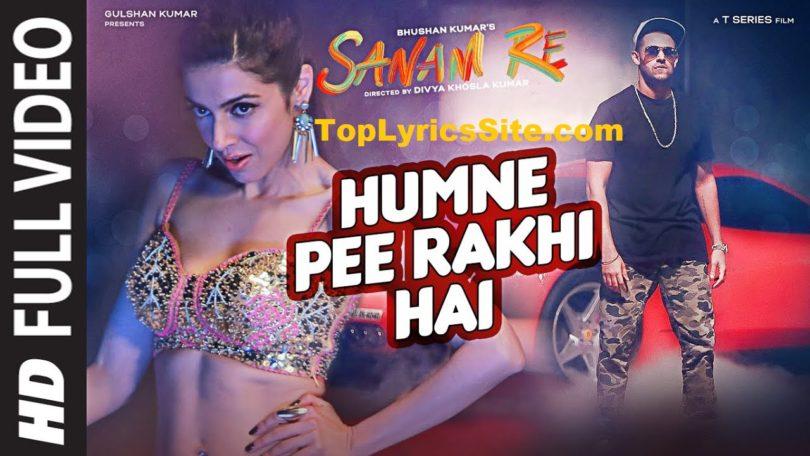 Humne Pee Rakhi Hai Lyrics