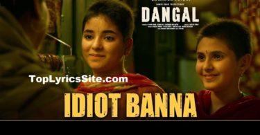 Idiot Banna Lyrics