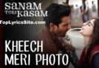 Kheech Meri Photo Lyrics