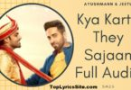 Kya Karte The Saajna Lyrics