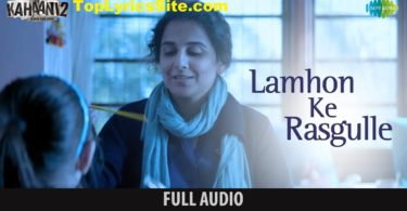 Lamhon Ke Rasgulle Lyrics