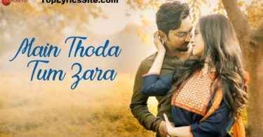 Main Thoda Tum Zara Lyrics