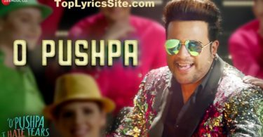 O Pushpa I Hate Tears Lyrics