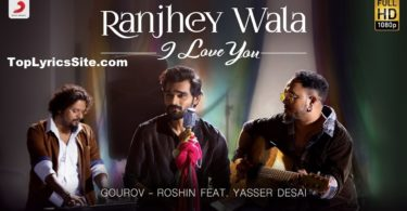 Ranjhey Wala I Love You Lyrics
