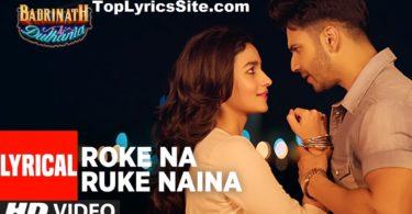 Roke Na Ruke Naina Lyrics