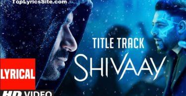 Shivaay Title Track Lyrics