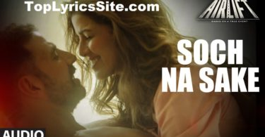 Soch Na Sake Lyrics