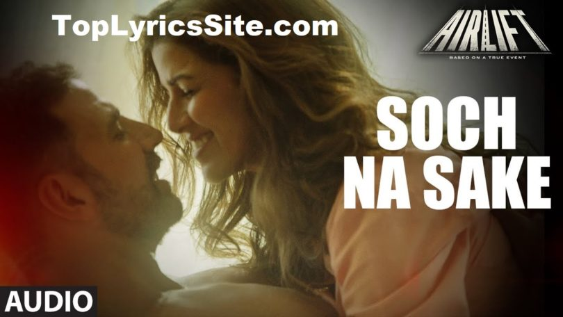 Soch Na Sake Lyrics