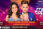 Tera Yaar Hoon Main Yaar Mod Do Lyrics