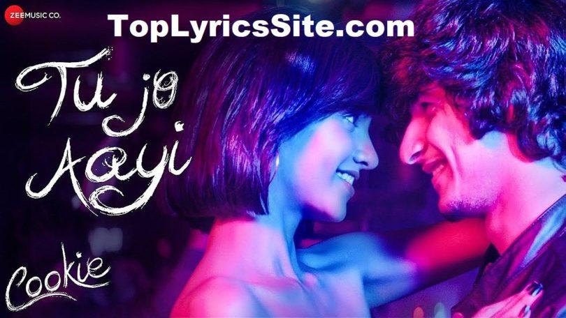 Tu Jo Aayi Song Lyrics