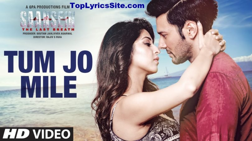 Tum Jo Mile Song Lyrics