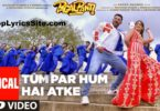 Tum Par Hum Hai Atke Lyrics