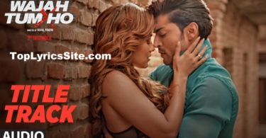 Wajah Tum Ho (Title Song) Lyrics