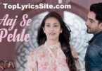 Aaj Se Pehle Lyrics