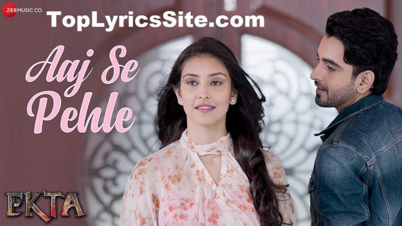 Aaj Se Pehle Lyrics