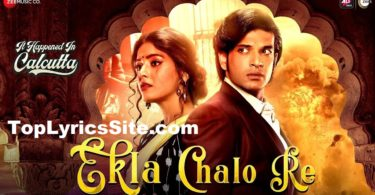 Ekla Chalo Re LYRICS