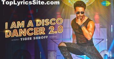 I Am A Disco Dancer 2.0 Lyrics