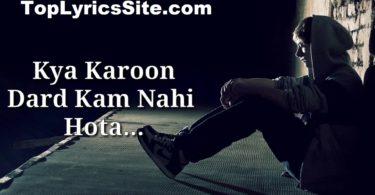 Dard Kam Nahi Hota Lyrics